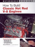 How To Build Classic Hot Rod Engines