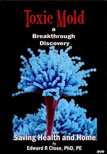 DVD: Toxic Mold A Breakthr Discovery (60 min).