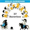 37 Barnvisor . Gullan Bornemark