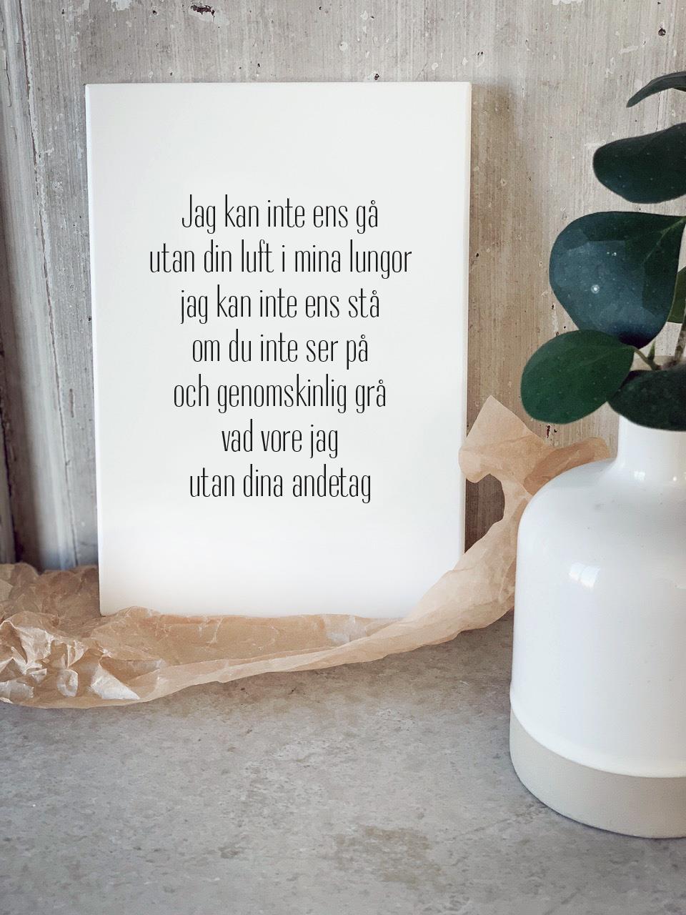 Trätavla A5, Inte utan dina andetag,vit/svart text