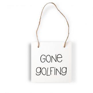 Träskylt 13x13 cm snöre, Gone golfing