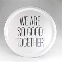 Bricka rund 31 cm, We are together, vit/svart text