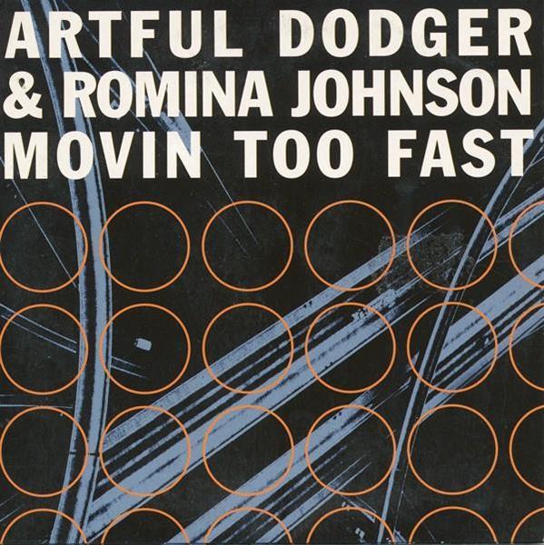 Artful Dodger & Romina Johnson - Movin Too Fast