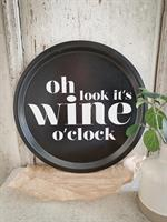 Bricka rund 31 cm, Wine o clock, svart/vit text