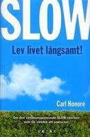 Slow - Lev livet långsamt