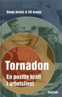 Tornadon en positiv kraft i arbetslivet