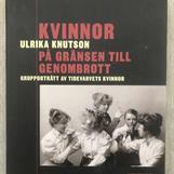 Kvinnor på gränsen till genombrott av Ulrika Knutsson