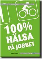 100% hälsa på jobbet