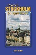 Upptäck Stockholm på egen hand