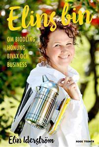 Elins bin: om biodling, honung, bivax och business
