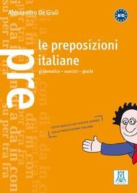 Le preposizioni italiane, grammatica esercizi giochi (De Giuli)