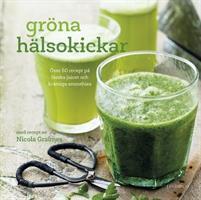 Gröna hälsokickar - Över 50 recept
