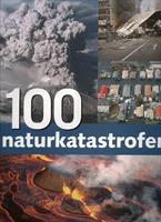 100 Naturkatastrofer