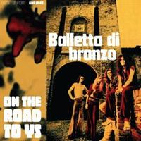 BALETTO DI BRONZO-On the Road To Ys