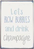 Plåtskylt Let's blow bubbles and drink champagne
