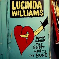 Lucinda Williams-Down Where The Spirit Meets The B