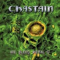 CHASTAIN-We Bleed Metal 17(LTD)