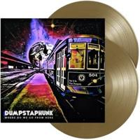 DUMPSTAPHUNK-Where Do We Go From Here(LTD)