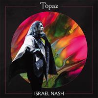 Israel Nash-Topaz