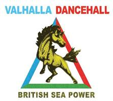 British Sea Power-Valhalla Dancehall