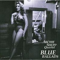 Archie Shepp Quartet– Blue Ballads(LTD)