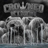 Crowned Kings-Sea Of Misery(LTD)