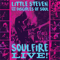 Little Steven And The Disciples Of Soul- Soulfire