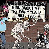 Crumbsuckers ‎– Turn Back Time: The Early Years 19