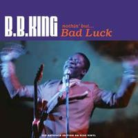 B.B. King – Nothin' But... Bad Luck(LTD)