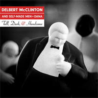 Delbert McClinton & The Self-Made Men-Tall, Sa