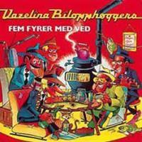 Vazelina Bilopphøggers-Fem Fyrer Med Ved(LTD)