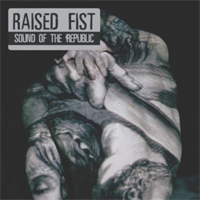 Raised Fist- Sound Of The Republic(Rsd2020)