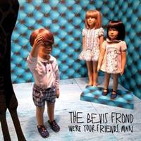 BEVIS FROND-We're Your Friends Man