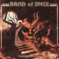 BAND OF SPICE-Shadows Remain(LTD)