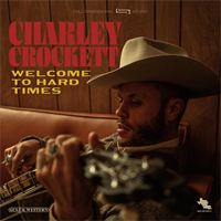 Charley Crockett-Welcome To Hard Times