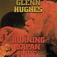 GLENN HUGHES-Burning Live Japan(LTD)