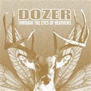 DOZER-Through the Eyes of Heathens(LTD)