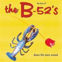 B-52's-Dance This Mess Around (Best of)