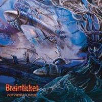 BRAINTICKET-Past Present & Future