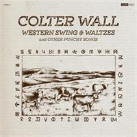 Colter Wall-WESTERN SWING  WALTZES AND OTHER PUNCH