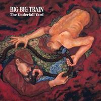 BIG BIG TRAIN-Underfall Yard(LTD,