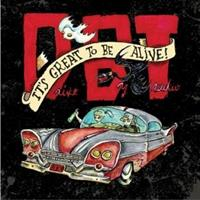 DRIVE BY TRUCKERS-It's Great To Be Alive(LTD)