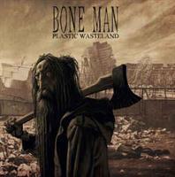Bone Man-Plastic Wasteland