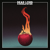 Dead Lord-In Ignorance We Trust