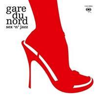 GARE DU NORD-Sex N Jazz(Exp.Ed.)