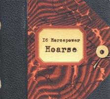 (16)Sixteen HORSEPOWER-Hoarse