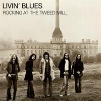 Livin' Blues-Rocking At the Tweed Mill