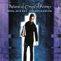 GLENN HUGHES-Return of Crystal Karma(LTD)