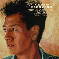 ALEJANDRO ESCOVEDO-With These Hands(LTD)