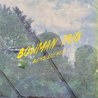 Bowman Trio-Persistence(LTD)